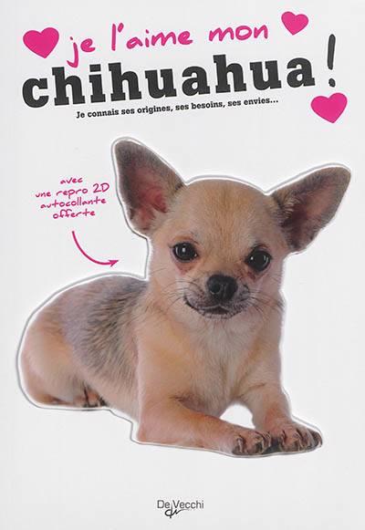 Je L'aime Mon ; Chihuahua !