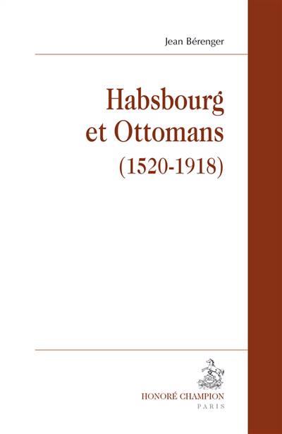Habsbourg Et Ottomans (1520-1918)