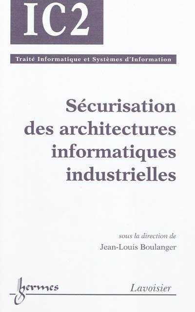 Sécurisation Des Architectures Industrielles ; Traite Informatique Et Systèmes D'information