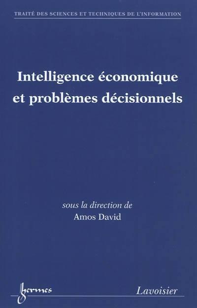 Intelligence économique Et Problèmes Décisionnels
