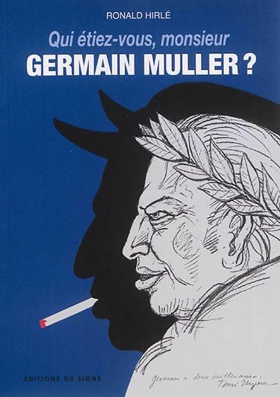 Qui Etiez-vous M. Germain Muller