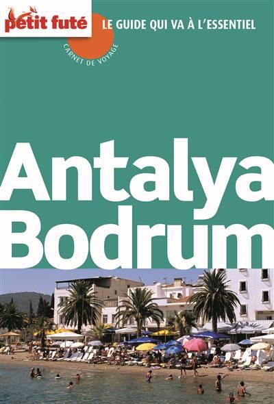Guide Petit Fute ; Carnets De Voyage ; Antalya - Bodrum (édition 2014)