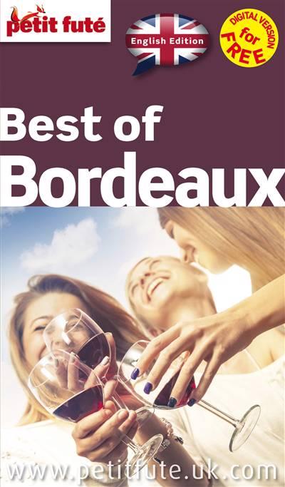 Guide Petit Fute ; Thematiques ; Best Of Bordeaux (édition 2015)
