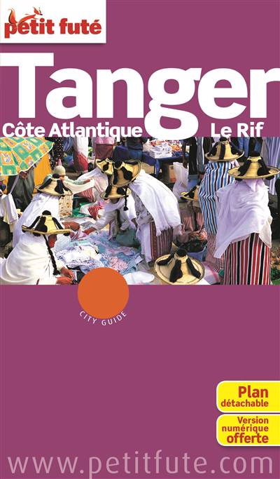Guide Petit Fute ; City Guide ; Tanger, Côte Atlantique, Le Rif (édition 2015)