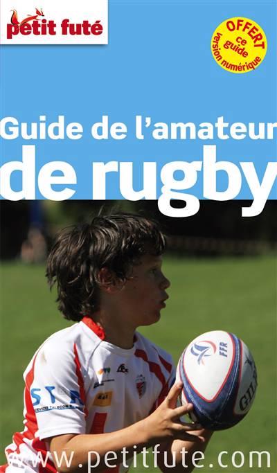 Guide Petit Fute ; Thematiques ; Guide De L'amateur De Rugby