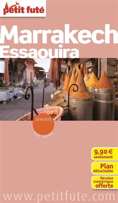 Guide Petit Fute ; City Guide ; Marrakech, Essaouira (édition 2014-2015)