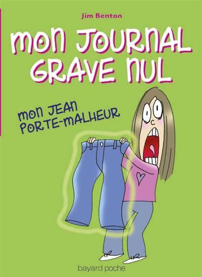 Mon Journal Grave Nul T.2 ; Mon Jean Porte-malheur