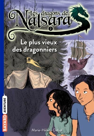 Les Dragons De Nalsara T.2 ; Le Plus Vieux Des Dragonniers