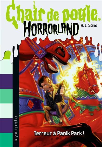 Chair De Poule ; Horrorland T.12 ; Terreur à Panik Park