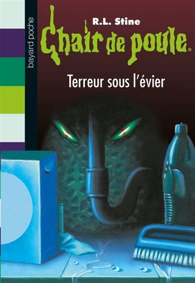 Chair De Poule T.21 ; Terreur Sous L'évier