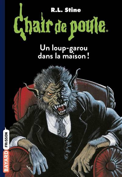 Chair De Poule T.60 ; Un Loup-garou Dans La Maison !