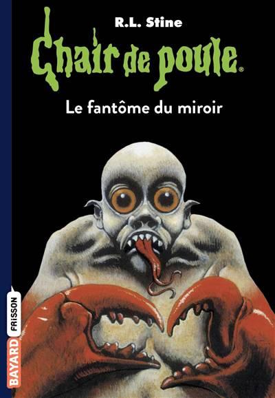 Chair De Poule T.74 ; Le Fantôme Du Miroir