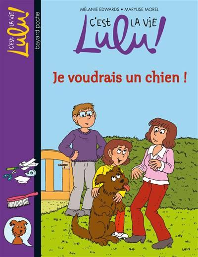 C'est La Vie Lulu ! T.28 ; Je Voudrais Un Chien !