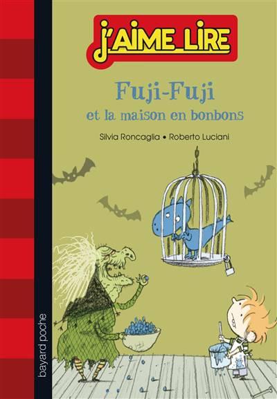 J'aime Lire T.279 ; Fuji-fuji Et La Maison En Bonbons T.2