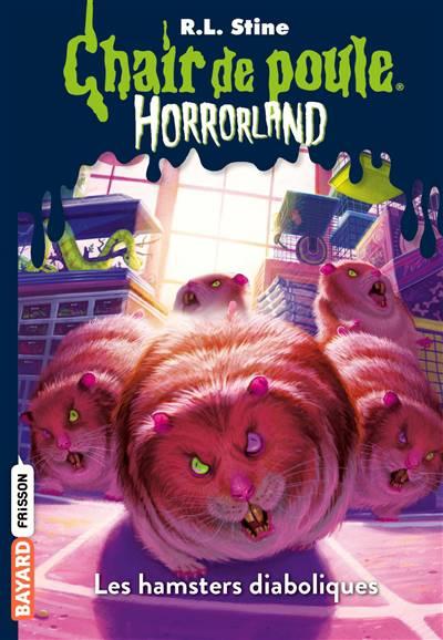 Chair De Poule ; Horrorland T. 14 ; Les Hamsters Diaboliques