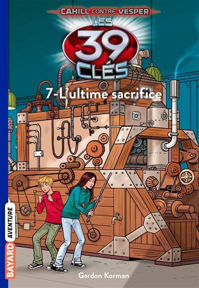 Les 39 Clés - Cahill Contre Vesper T.7 ; L'ultime Sacrifice