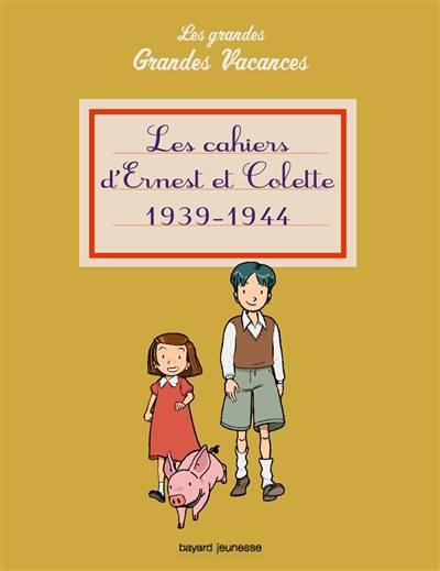 Les Cahiers D'ernest Et De Colette 1939-1944