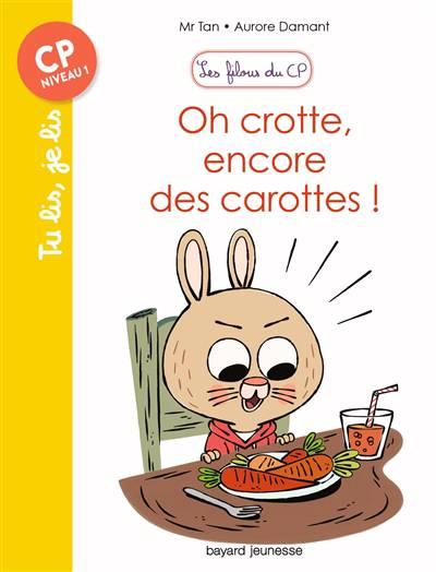 Les Filous Du Cp T.1 ; Oh Crotte, Encore Des Carottes !