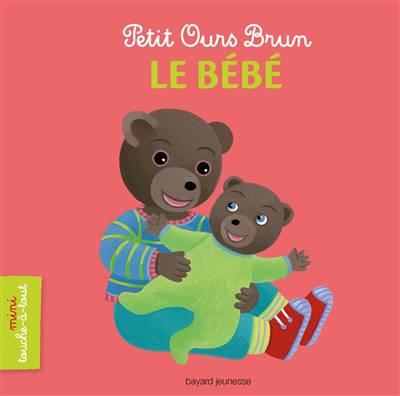 Petit Ours Brun Mini Touche A Tout ; Petit Ours Brun Le Bébé