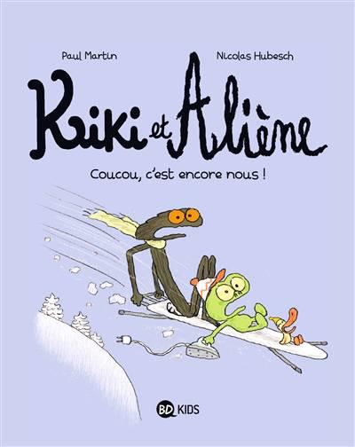 Kiki Et Aliène T.2 ; Coucou, C'est Encore Nous !