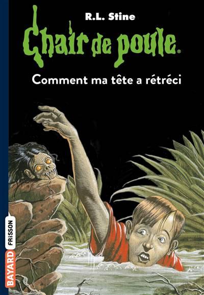 Chair De Poule T.27 ; Comment Ma Tête A Rétréci