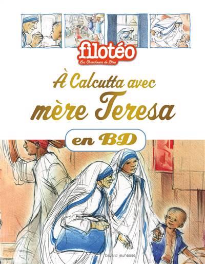 Les Chercheurs De Dieu T.23 ; à Calcutta Avec Mère Teresa