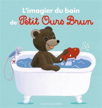 L'imagier Du Bain De Petit Ours Brun (édition 2015)