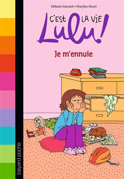 C'est La Vie Lulu ! T.31 ; Je M'ennuie