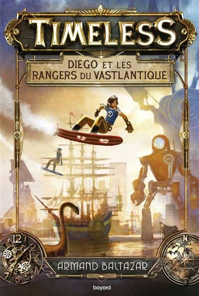 Timeless T.1 ; Diego Et Les Rangers Du Vastlantique
