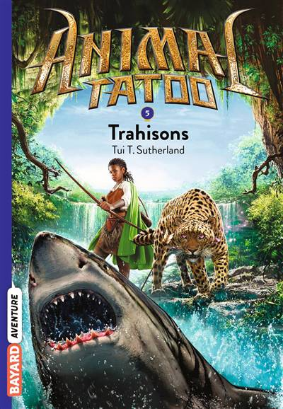 Animal Tatoo - Saison 1 T.5 ; Trahisons