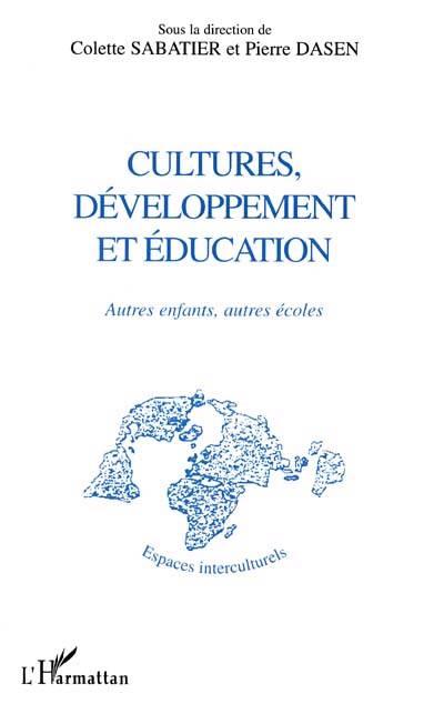 Cultures, Développement Et éducation ; Autres Enfants, Autres écoles