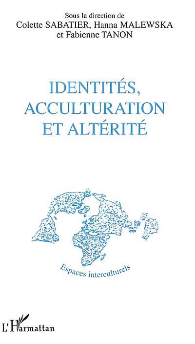 Identités, Acculturation Et Altérité