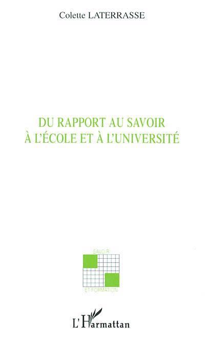 Du Rapport Au Savoir à L'école Et à L'université