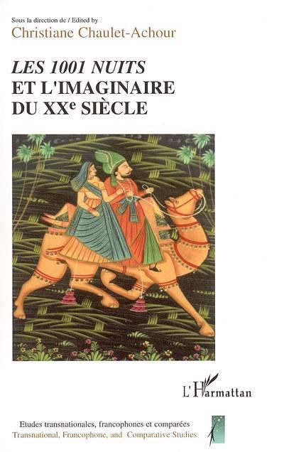 Les 1001 Nuits Et L'imaginaire Du Xx Siecle