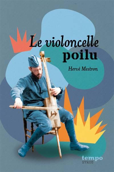 Le Violoncelle Poilu Et Autres Histoires De 14-18