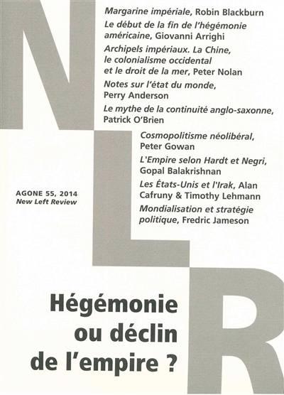 Revue Agone N.55 ; Hégémonie Ou Déclin De L'amplire ?