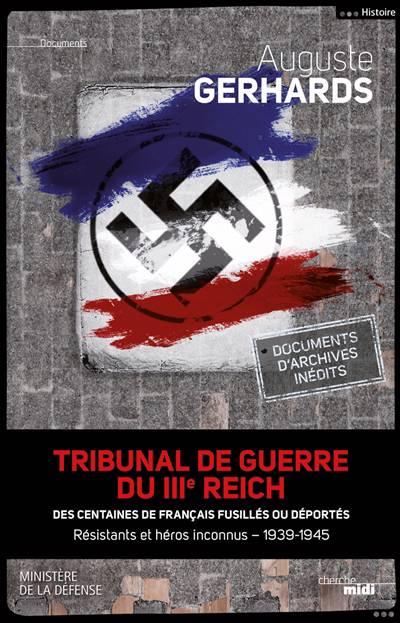 Tribunal De Guerre Du Iiie Reich ; Des Centaines De Francais Fusilles Ou Déportés