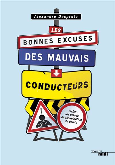 Les Bonnes Excuses Des Mauvais Conducteurs