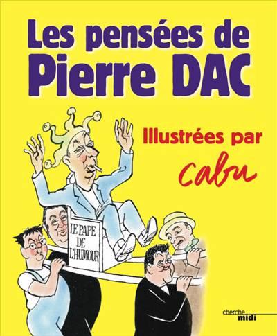 Les Pensées De Pierre Dac Illustrées Par Cabu