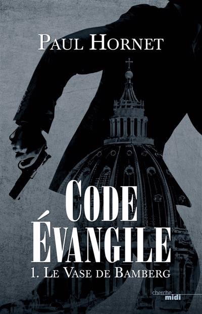 Code évangile T.1 ; Le Vase De Bamberg