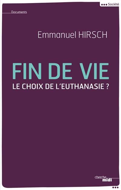 Fin De Vie ; Le Choix De Leuthanasie ?