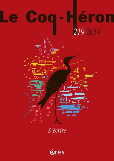 Revue Le Coq Héron N.219 ; S'écrire