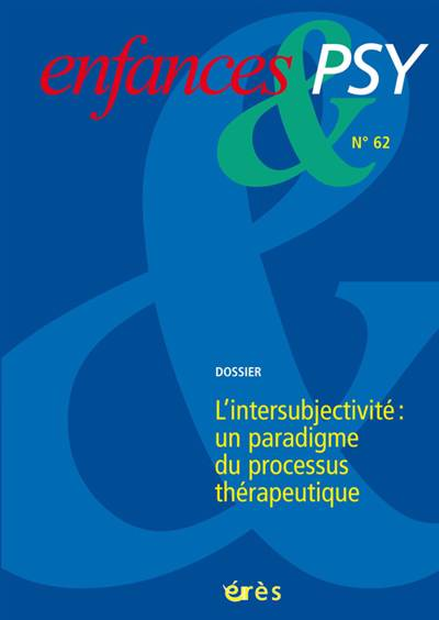 Enfances Et Psy N.62 ; L'intersubjectivité