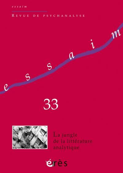 Revue Essaim N.33 ; La Jungle De La Littérature Psychanalytique