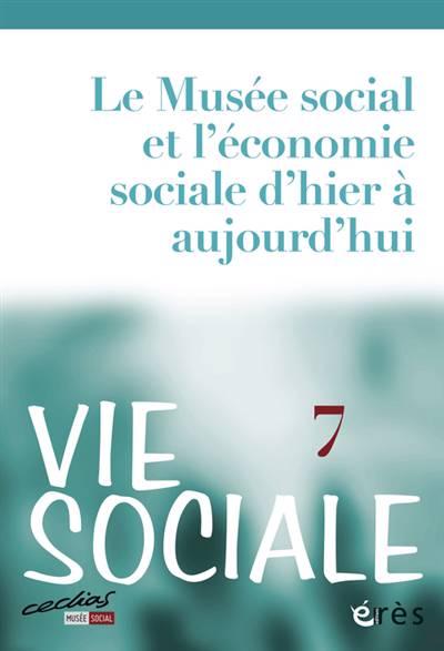 Revue Vie Sociale N.7 ; Histoire Et Actualité De L'économie Sociale Et Solidaire