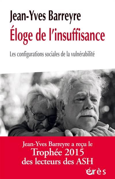 éloge De L'insuffisance ; Les Configurations Sociales De La Vulnérabilité