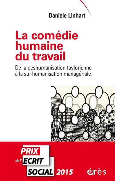 La Comédie Humaine Au Travail ; De La Déshumanisation Taylorienne à La Sur-humanisation Managériale