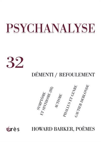 Revue Psychanalyse T.32 ; Démenti/refoulement