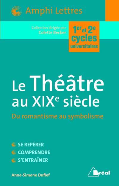 Le Théâtre Au Xixe Siècle