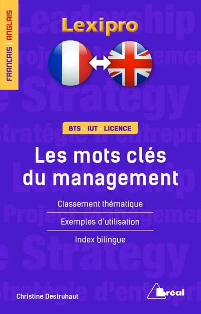 Lexipro ; Les Mots-clés Du Management ; Français/anglais ; Bts, Iut, Licence ; Classement Thématique, Exemples D'utilisation, Index Bilingue
